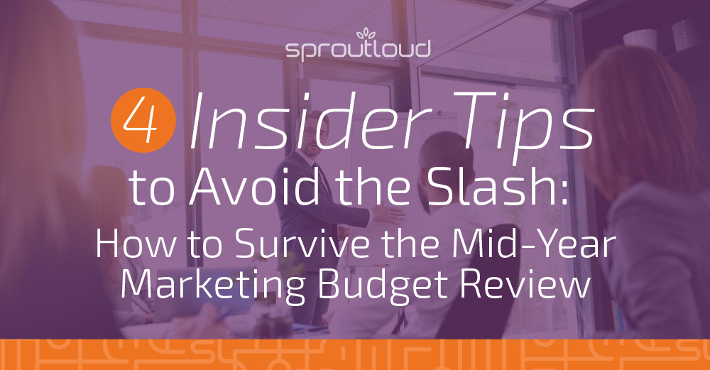 4 Insider Tips to Avoid the Slash: How to Survive the Mid-Year Marketing Budget Review
