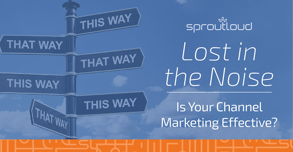 Lost in the Noise: Is Your Channel Marketing Effective?