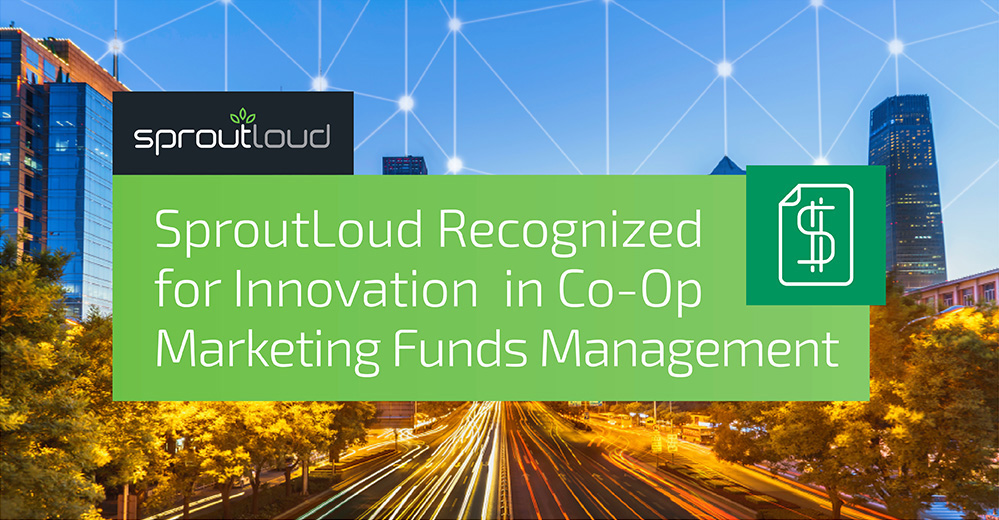 SproutLoud Recognized for Innovation in Co-Op Marketing Funds Management
