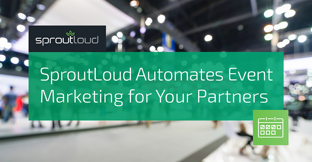 SproutLoud Automates Event Marketing for Your Partners
