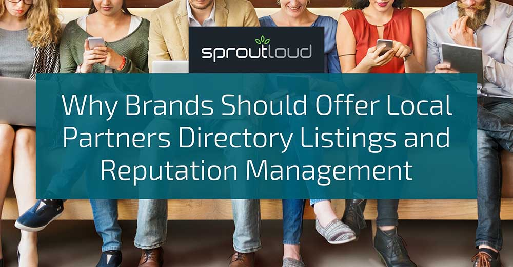 Why Brands Should Offer Local Partners Directory Listings and Reputation Management