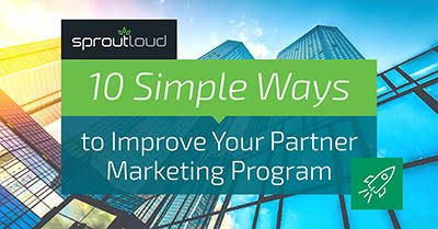 10 Simple Ways to Improve Your Partner Marketing Program | SproutLoud blog