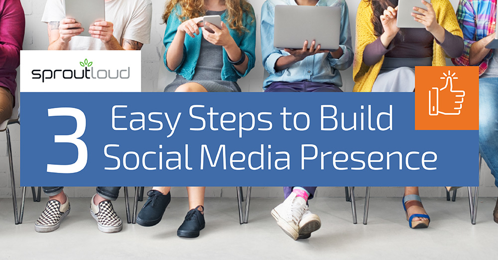 3 Easy Steps to Build Social Media Presence
