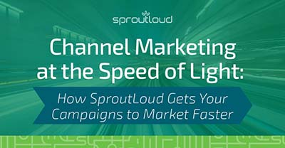 Channel Marketing at the Speed of Light | SproutLoud blog