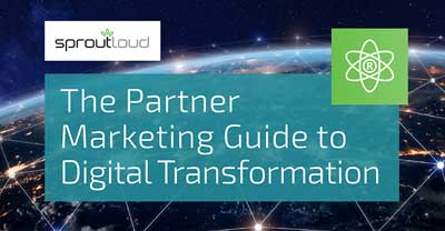 The Partner Marketing Guide to Digital Transformation | SproutLoud infographic