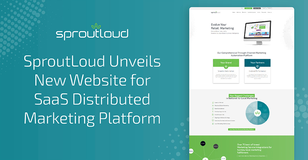 SproutLoud Unveils New Website for SaaS Distributed Marketing Platform