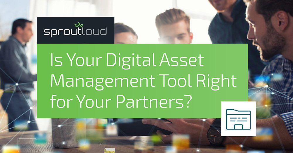 Is Your Digital Asset Management Tool Right for Your Partners?