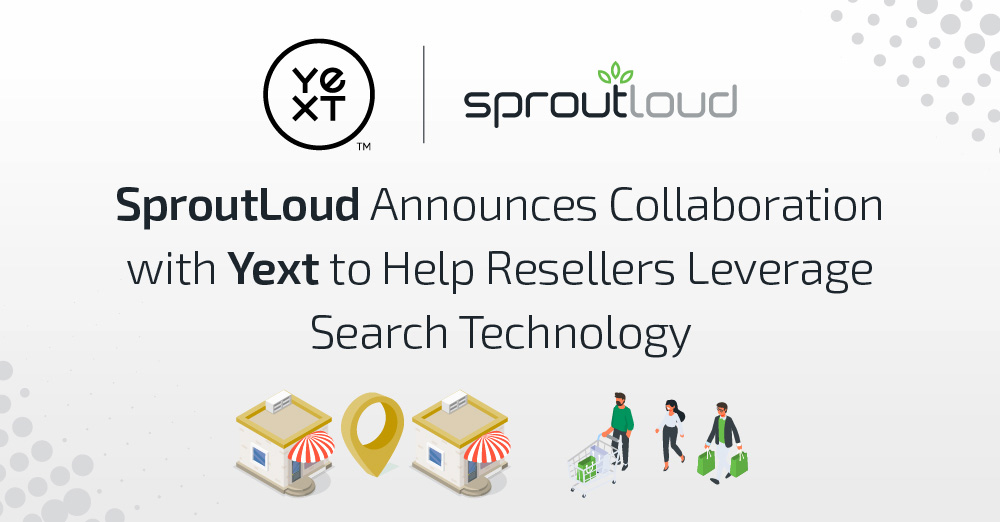 SproutLoud Announces Collaboration with Yext to Help Resellers Leverage Search Technology