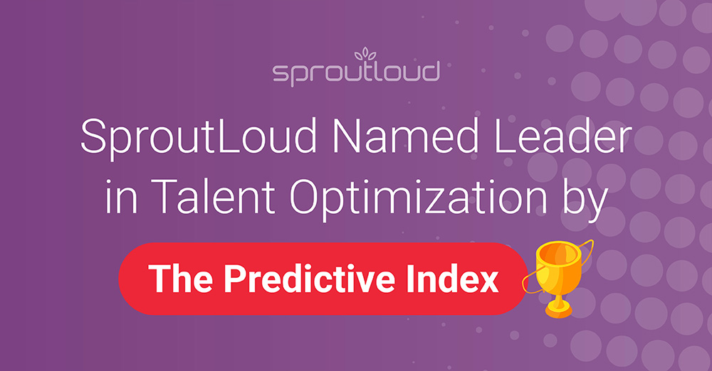 SproutLoud Named Leader in Talent Optimization by the Predictive Index