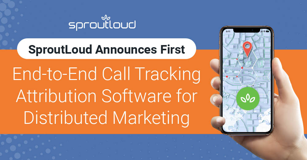 SproutLoud Announces First End-to-End Call Tracking Attribution Software