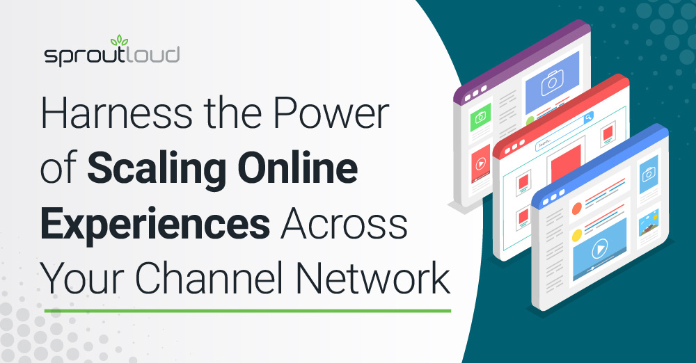 Harness the Power of Scaling Online Experiences Across Your Channel Partner Network