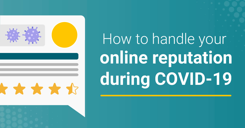 How to Handle Your Online Reputation During COVID-19