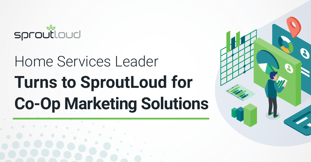 Home Services Leader Turns to SproutLoud for Co-Op Marketing Solutions