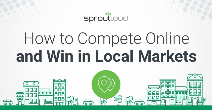 How to Compete Online and Win in Local Markets