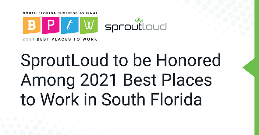 SproutLoud to be Honored Among 2021 Best Places to Work in South Florida