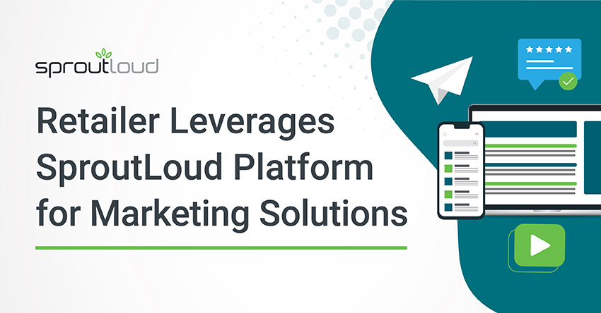 Retailer Leverages SproutLoud for Local Marketing Solutions