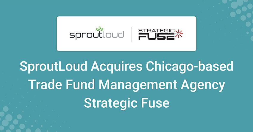 SproutLoud Acquires Strategic Fuse