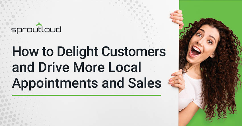 How to Delight Customers and Drive More Local Appointments and Sales