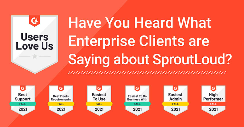 Have You Heard What Enterprise Clients are Saying about SproutLoud?
